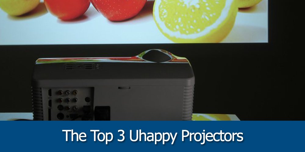 what are uhappy projector